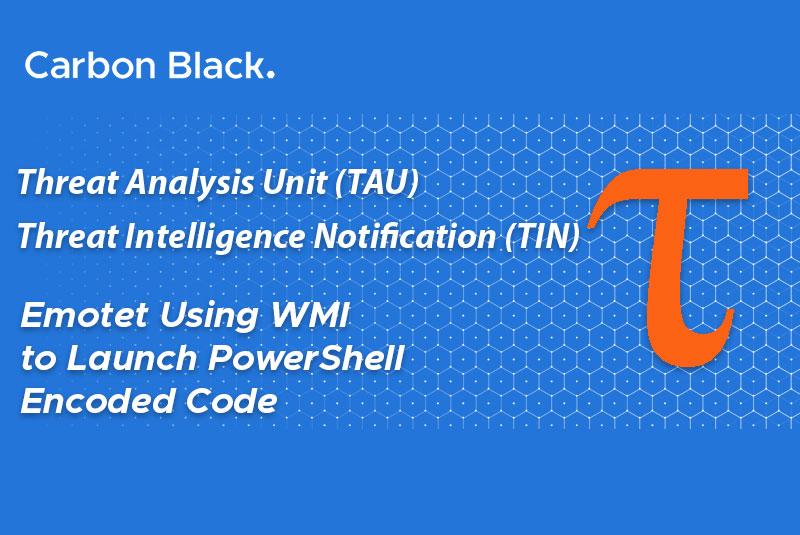 CB TAU Threat Intelligence Notification: Emotet Utilizing
