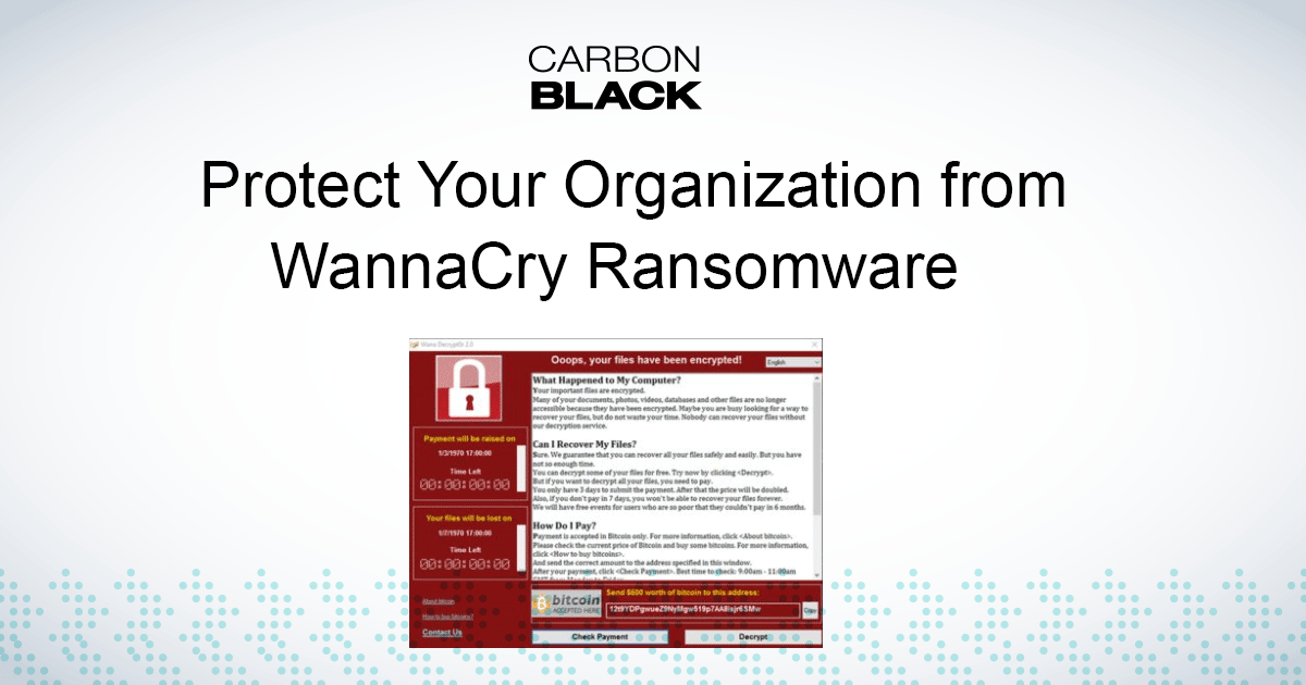 Protect Your Organization From Wannacry Ransomware With